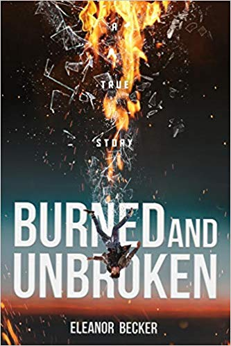 Burned and Unbroken